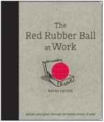 The Red Rubber Ball at Work by Kevin Carroll