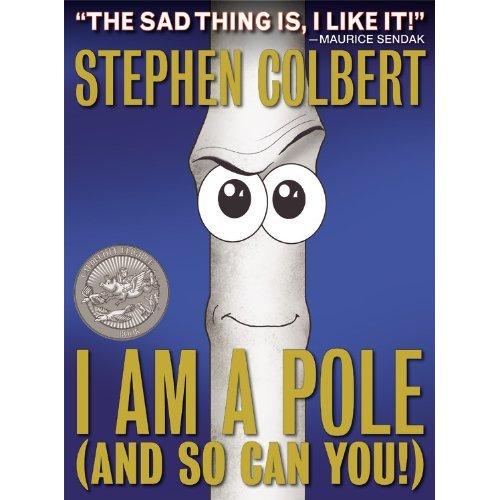 I-am-a-pole-stephen-colbert